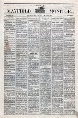 (PAGES 1-2 ) APRIL 8, 1882 MAYFIELD MONITOR NEWSPAPER, MAYFIELD, GRAVES COUNTY, KENTUCKY