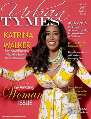 Urban Tymes March 2017: The Amazing Woman Issue!