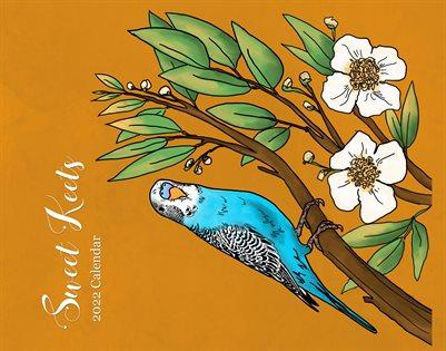 2022 ART Calendar Sweet Keets (Parakeets and Flowers)