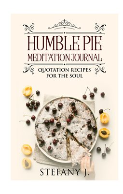 Humble Pie: Quotation Recipes for the Soul Journal