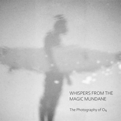 O4 Whispers From The Magic Mundane