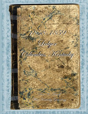 1858-1859 Store Ledger, Columbus, Hickman County, Kentucky