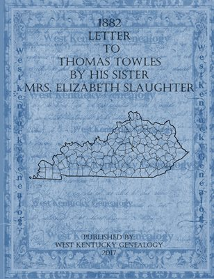 1882 Letter to Thomas Towles by his sister Mrs. Elizabeth Slaughter
