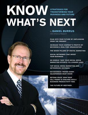 Know What's Next Magazine by Daniel Burrus 2010 Vol. 1