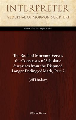 The Book of Mormon Versus the Consensus of Scholars: Surprises from the Disputed Longer Ending of Mark, Part 2
