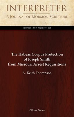 The Habeas Corpus Protection of Joseph Smith from Missouri Arrest Requisitions