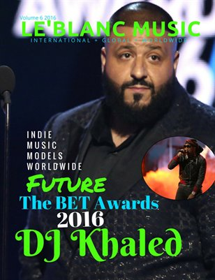 Le'Blanc Music Mag Volume 6- DJ Khaled