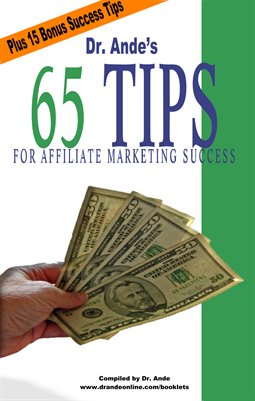 Dr. Ande's 65 Tips for Affiliate Marketing Success