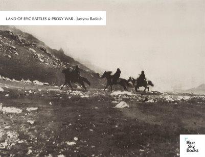 Land of Epic Battles & Proxy War - Justyna Badach