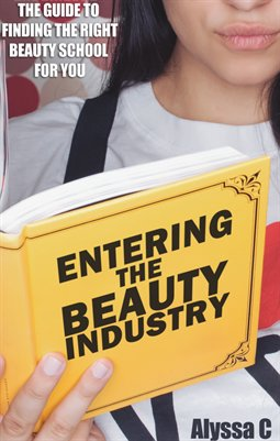 Entering the Beauty Industry by Alyssa C