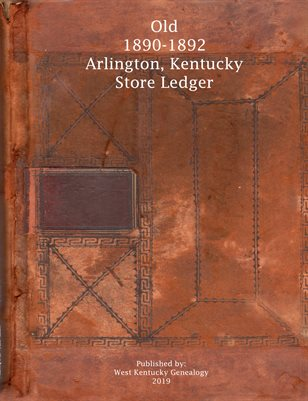 1890-1892 OLD ARLINGTON, KENTUCKY STORE LEDGER
