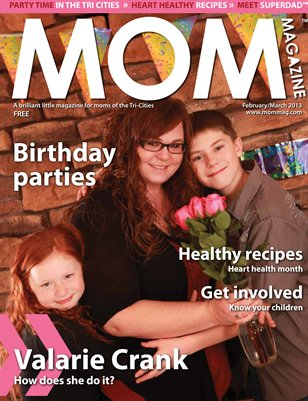 MOM Magazine, Feb/Mar 2013 Birthday Parties in the Tri-Cities