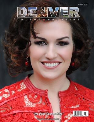 Denver Talent Magazine March 2017 Edition