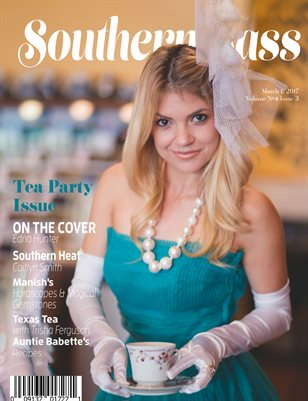Southern Sass Magazine | Volume 4 Issue three | Tea Party Issue