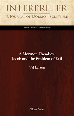 A Mormon Theodicy: Jacob and the Problem of Evil