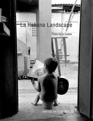 La Habana Landscape, (Cuba by a Cuban)