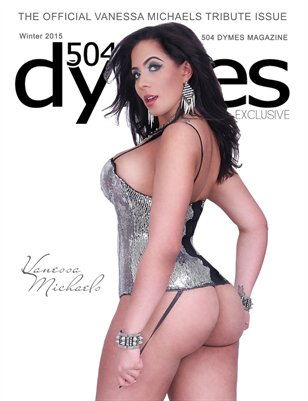 504Dymes Exclusive Vanessa MichaelsTribute