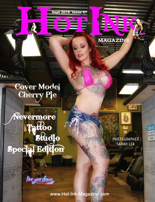 HOT INK MAGAZINE - NEVERMORE TATTOO STUDIO SPECIAL EDITION - Cover Model Cherry Pie - September 2019