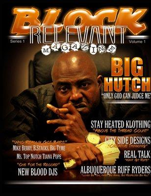 Block Relevant Magazine Vol.1 ft Big Hutch