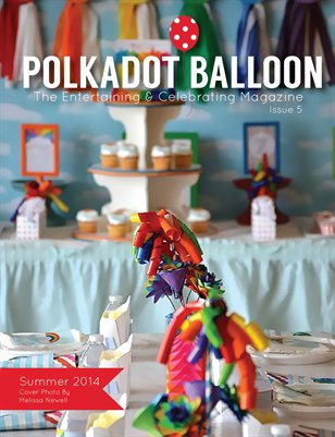 Polka Dot Balloon Magazine Summer 2014 Issue 5