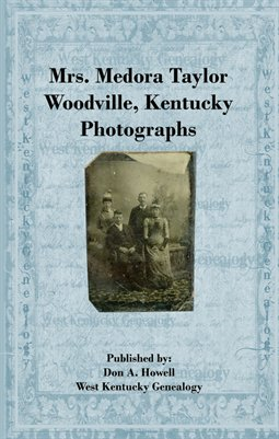 Mrs. Medora Taylor's Photographs, Woodville, Kentucky