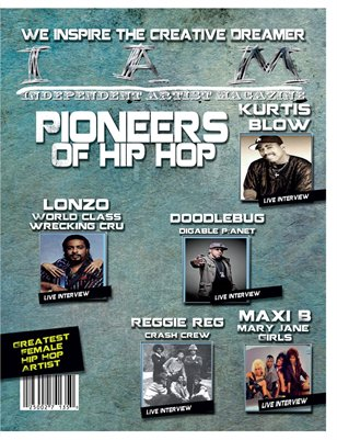Independent Artist Magazine Pioneers Of Hip Hop