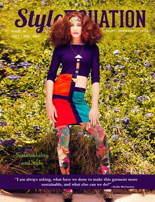 STYLE EQUATION MAGAZINE - SUSTAINABILITY AND STYLE - ISSUE #6 - JULY/AUG - 2014