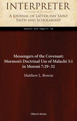 Messengers of the Covenant: Mormon's Doctrinal Use of Malachi 3:1 in Moroni 7:29–32