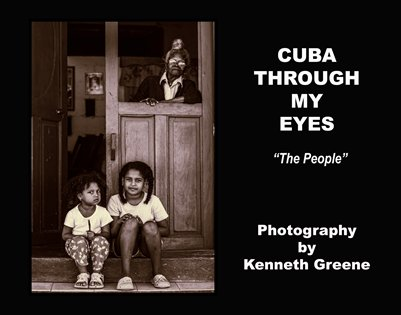 "CUBA THROUGH MY EYES ""The People"""