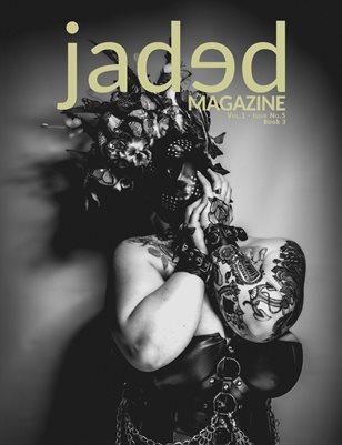 Jaded Magazine Vol.1 No.5 - BOOK 3 - Winter 2021