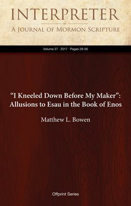 """I Kneeled Down Before My Maker"": Allusions to Esau in the Book of Enos"