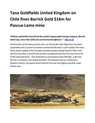 Tana Goldfields United Kingdom on Chile fines Barrick Gold $16m for Pascua-Lama mine