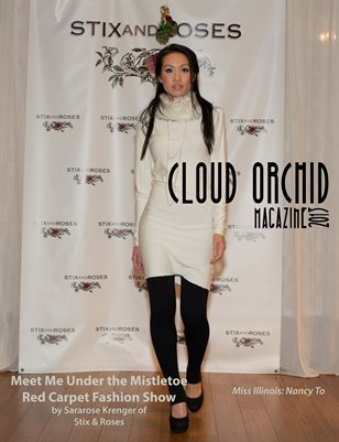 "Cloud Orchid Magazine - Stix & Roses ""Meet Me Under the Mistletoe Red Carpet Fashion Show"" Exclusive"