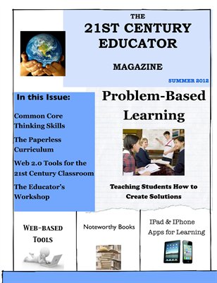 The 21st Century Educator Magazine (Summer 2012)