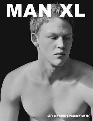 MAN XL Magazine (GREG REYNOLDS)