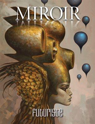 MIROIR MAGAZINE • Futuriste • Glenn Barr