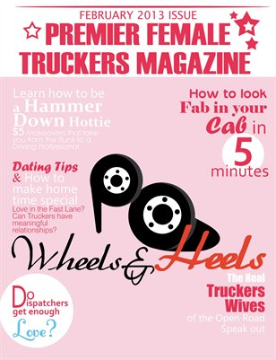18 Wheels & Heels -February 2013 Truckers Love Issue