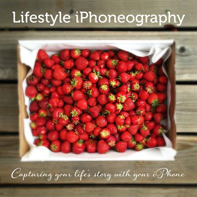 Lifestyle iPhoneography - a photography guide demystifying lifestyle, fine art & food photography with your iPhone