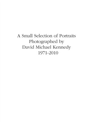 David Michael Kennedy Portraits 1971 to 2010