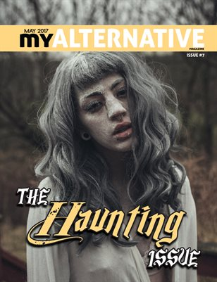 MyAlternative Magazine Issue 7 Haunting May 2017