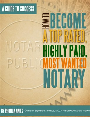 How to Become a Top Rated, Highly Paid, Most Wanted Notary
