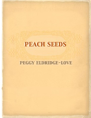 Peach Seeds by Peggy Eldridge-Love