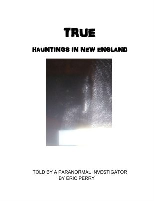 True Haunting in New England revised version
