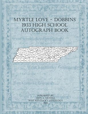 Myrtle Love-Dobbins 1933 High School Autograph Book, Puryear, Tennessee