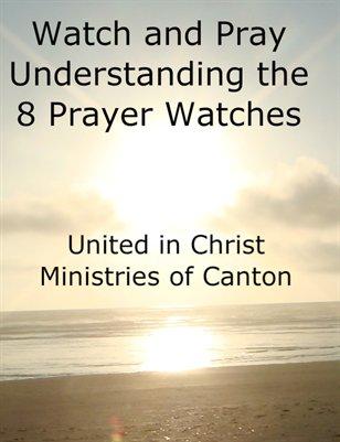 Watch and Pray: Understanding the 8 Prayer Watches