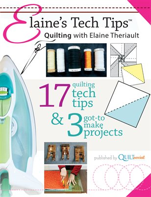 Elaine's Tech Tips, Quilting with Elaine Theriault