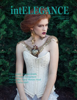 intElegance magazine issue 44 - Sept 2018 when dreams come true