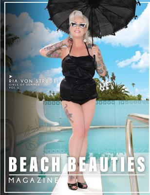 "Beach Beauties Magazine 2019 ""Girls of Summer"" Edition Vol 1 with Ria Von Strudel"
