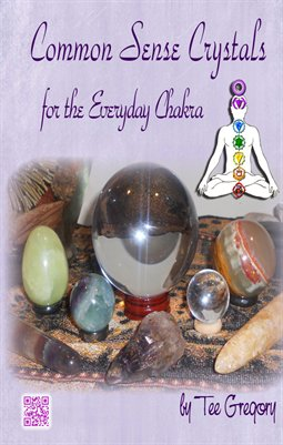 Common Sense Crystals for the Everyday Chakra
