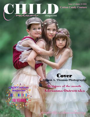 Child Couture Magazine Issue 6 Volume 10 2020 Cotton Candy Couture